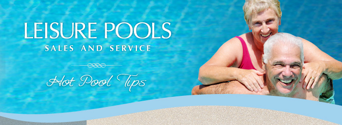 Leisure Pools Sales and Service - Pool Tips